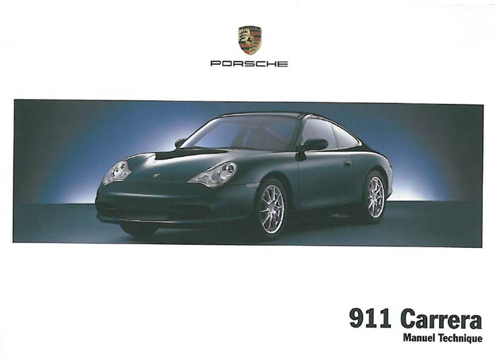 Manuel notice technique Porsche 911 996 Carrera S 4s 2002 2003 2004