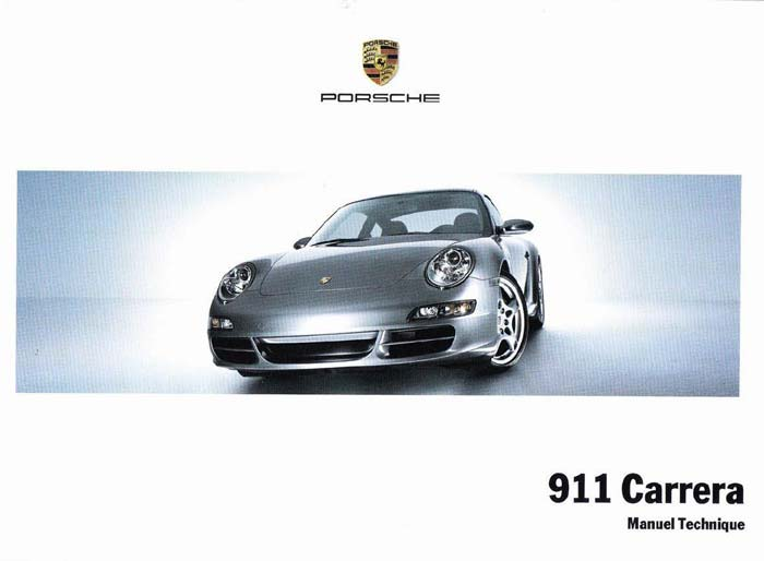 Manuel et notice technique Porsche 911 997 Carrera S 4S 2005 2006 2007 2008