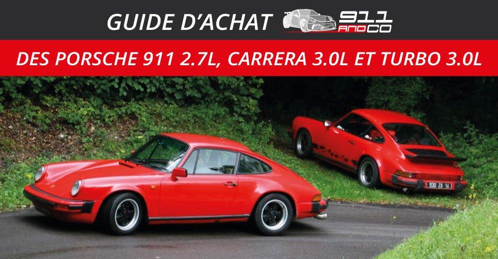 guide d'achat des Porsche 911 2.7L Carrera 3.0L et Turbo 3.0L