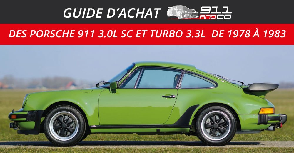 guide d'achat des Porsche 911 3.0L SC et Turbo 3.3L de 1978 à 1983