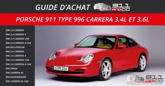 guide d'achat des Porsche 911 Type 996 Carrera 3.4l et 3.6l
