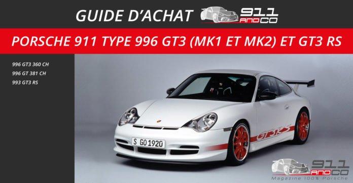 Guide d'achat Porsche 911 Type 996 GT3 et GT3 RS